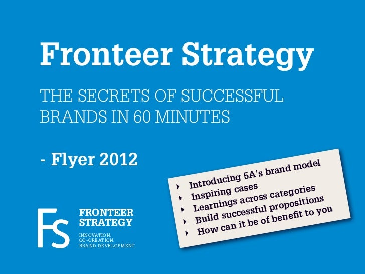 Fronteer StrategyTHE SECRETS OF SUCCESSFULBRANDS IN 60 MINUTES- Flyer 2012                                                ...