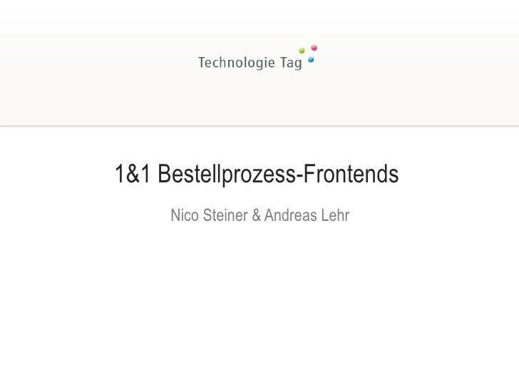 1&1 Bestellprozess-Frontends  Nico Steiner & Andreas Lehr