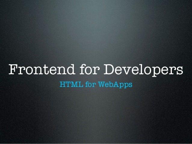 Frontend for Developers      HTML for WebApps