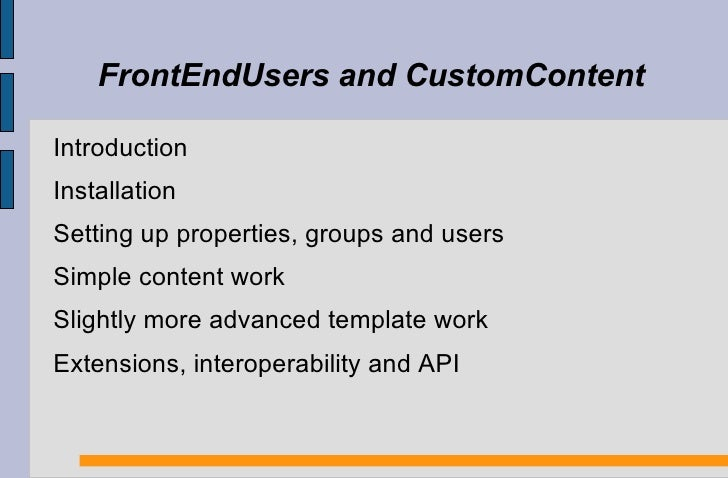 FrontEndUsers and CustomContent <ul><li>Introduction