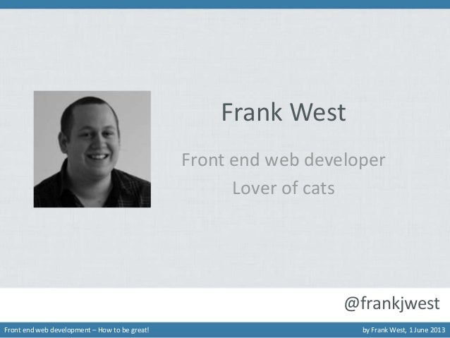 Front end web development: How to be great