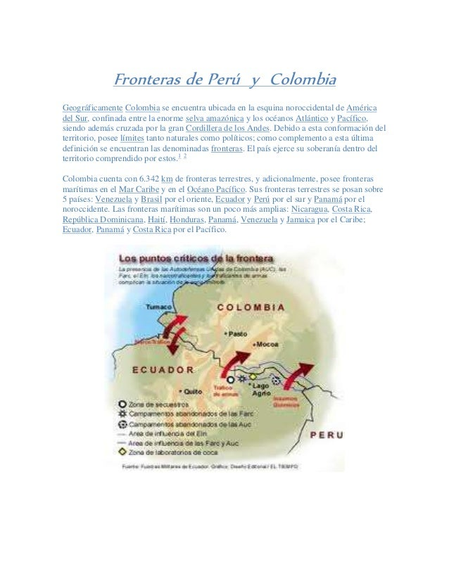Fronteras de Perú y Colombia Geográficamente Colombia se encuentra ubicada en la esquina noroccidental de América del Sur,...
