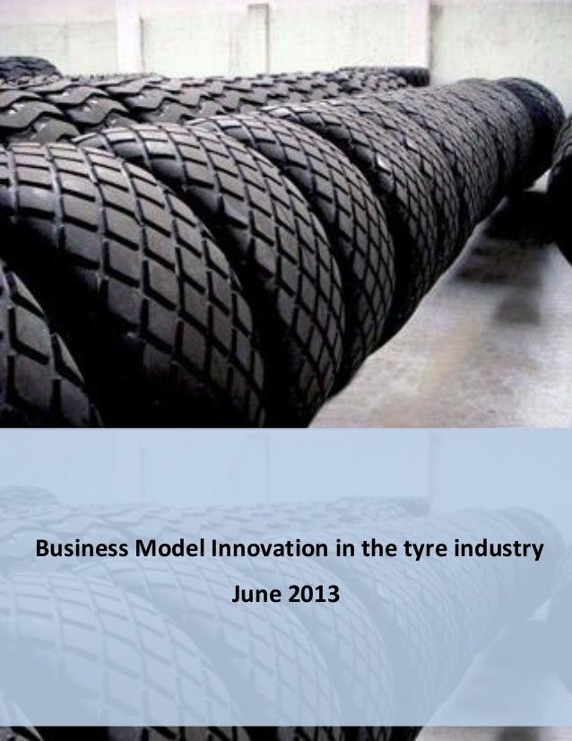 FRONTERE Noémie  Business Model Innovation in the tyre industry  28/06/2013  Business Model Innovation in the tyre industr...