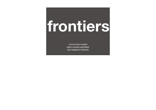 frontiers community-rooted open-access publisher and research network