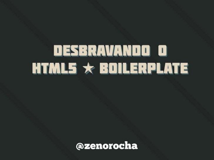 Desbravando o HTML5 Boilerplate