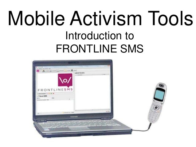 Introduction to FRONTLINE SMS Mobile Activism Tools