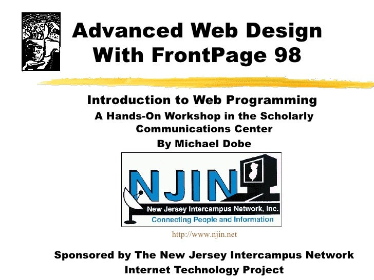 Advanced Web Design With FrontPage 98 Introduction to Web Programming  A Hands-On Workshop in the Scholarly Communications...