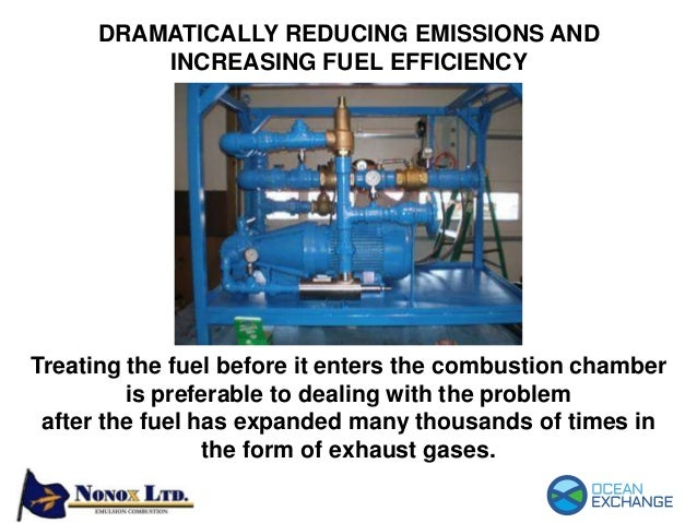 Treating the fuel before it enters the combustion chamber is preferable to dealing with the problem after the fuel has exp...
