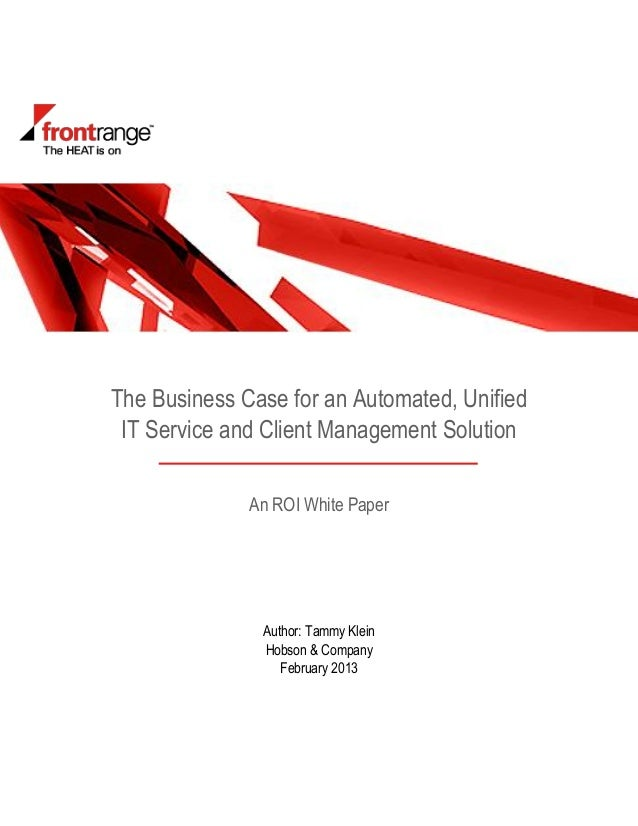 Business Case for an Automated, Unified IT Service & Client Management Solution