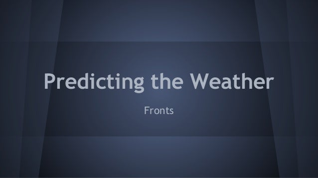 Predicting the Weather Fronts
