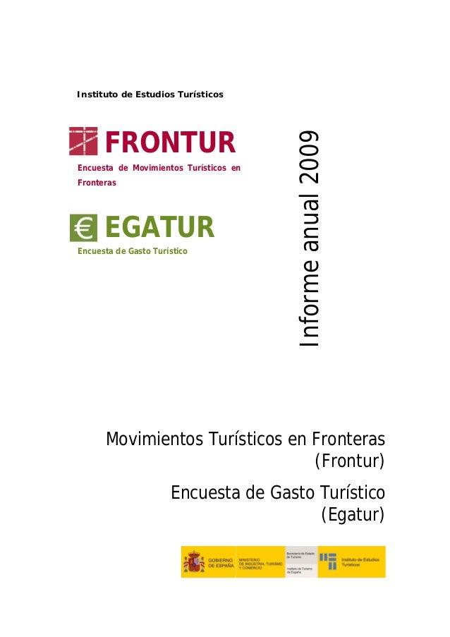 Movimientos Turísticos en Fronteras (Frontur) Encuesta de Gasto Turístico (Egatur) FRONTUR Encuesta de Movimientos Turísti...