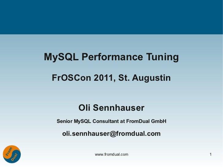 FROSCON 2011: MySQL Performance Tuning