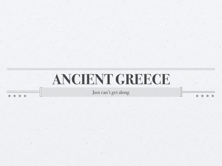 ANCIENT GREECE     Just can't get along