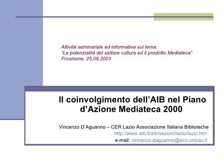 """Attività seminariale ed informativa sul tema: """"Le potenzialità del settore cultura ed il prodotto Mediateca"""" Frosinone, 25..."""