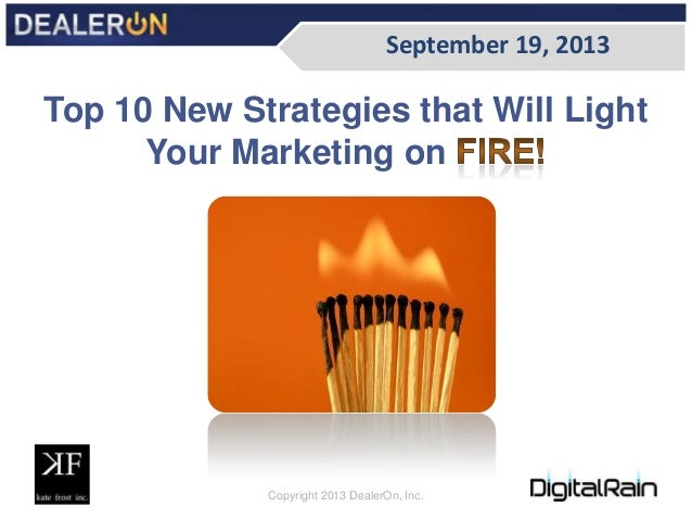 Top 10 new strategies that will light your marketing on fire!