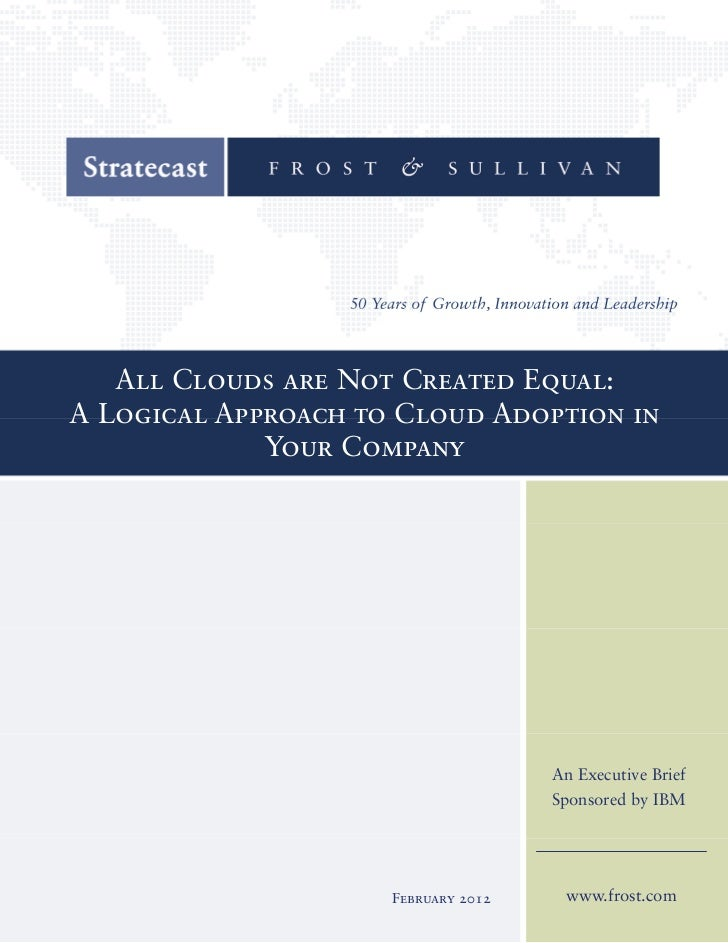 All Clouds are Not Created Equal:  A Logical Approach to Cloud Adoption in  Your Company