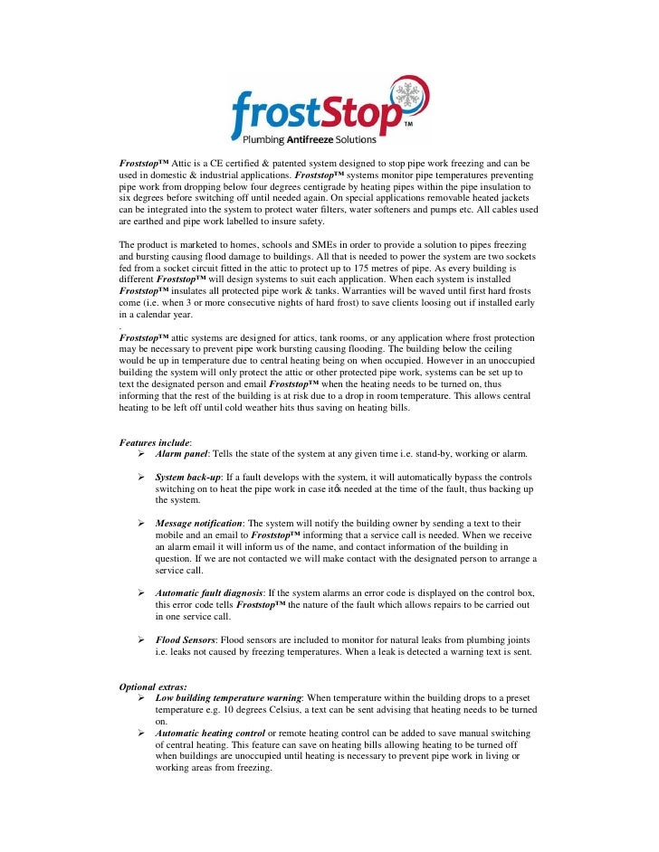 Froststop Attic is a CE certified & patented system designed to stop pipe work freezing and can beused in domestic & indus...