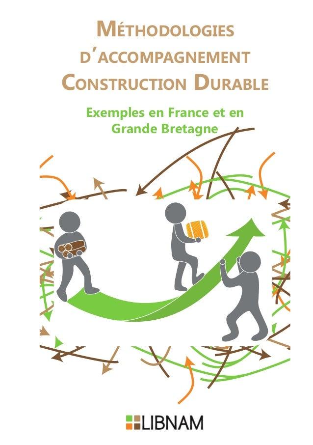 Méthodologies d'accompagnement Construction Durable Exemples en France et en Grande Bretagne