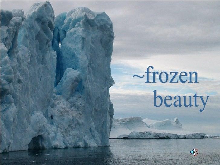 ~frozen beauty~