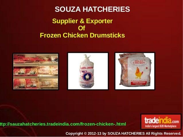 SOUZA HATCHERIES Copyright © 2012-13 by SOUZA HATCHERIES All Rights Reserved. Supplier & Exporter Of Frozen Chicken Drumst...