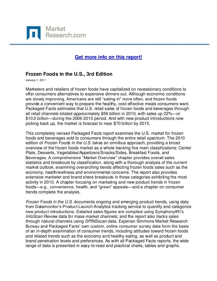 Get more info on this report!Frozen Foods in the U.S., 3rd EditionJanuary 1, 2011Marketers and retailers of frozen foods h...
