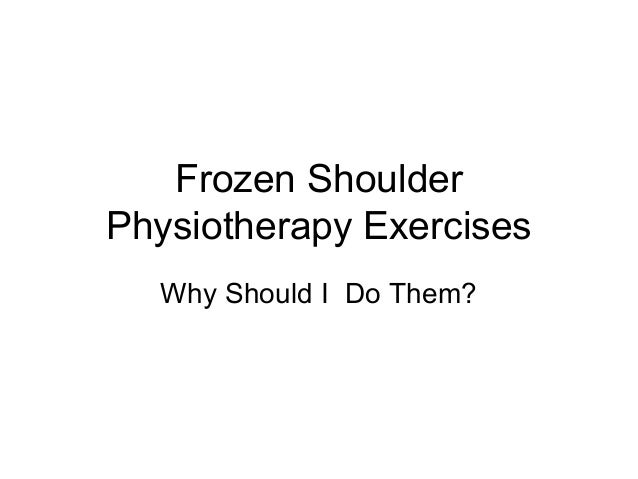 Frozen shoulder physiotherapy exercises why do them