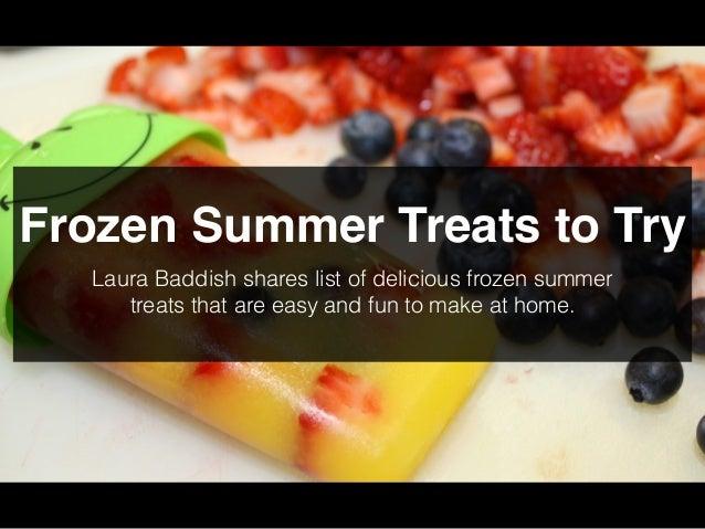 Frozen Summer Treats - Laura Baddish