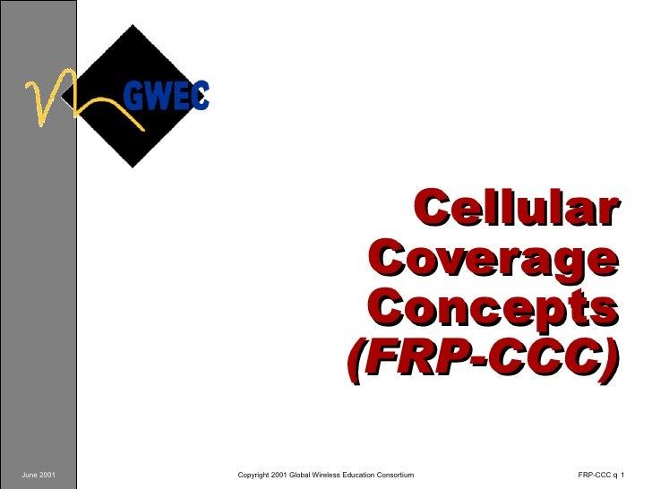 Cellular Coverage Concepts   (FRP-CCC)