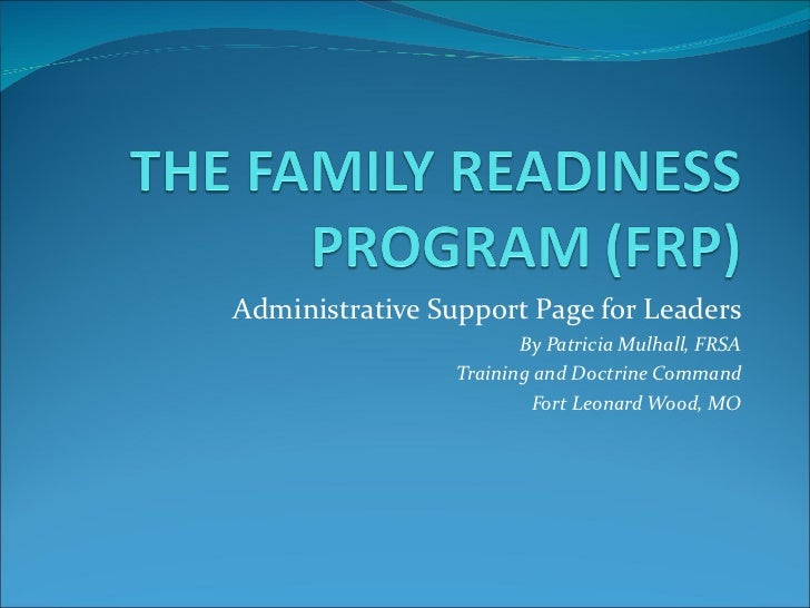 Administrative Support Page for Leaders By Patricia Mulhall, FRSA Training and Doctrine Command Fort Leonard Wood, MO