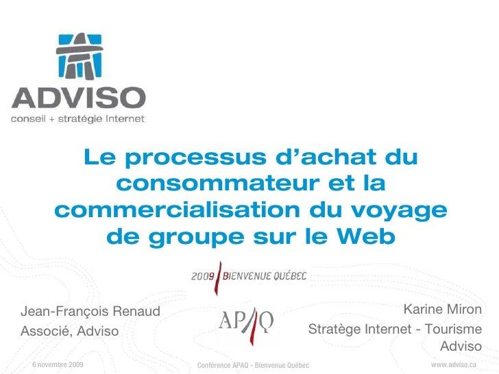Le processus d'achat du            consommateur et la        commercialisation du voyage           de groupe sur le Web   ...