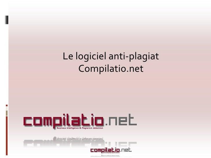 Le logiciel anti-plagiat <br />Compilatio.net<br />