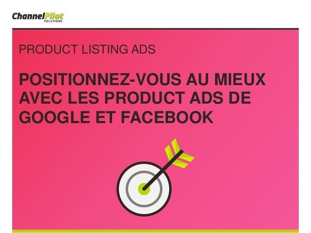 PRODUCT LISTING ADS POSITIONNEZ-VOUS AU MIEUX AVEC LES PRODUCT ADS DE GOOGLE ET FACEBOOK