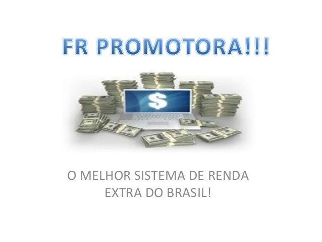 O MELHOR SISTEMA DE RENDA EXTRA DO BRASIL!