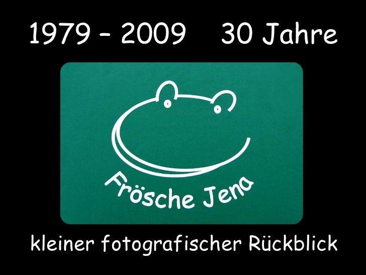 1979 – 2009    30 Jahre<br />kleiner fotografischer Rückblick <br />