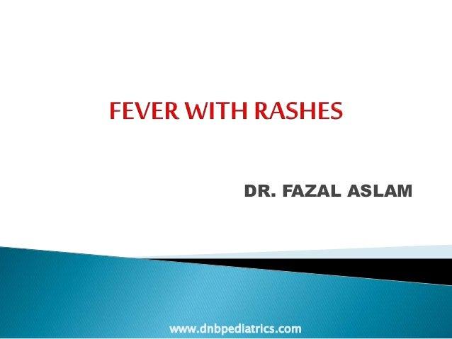 DR. FAZAL ASLAM www.dnbpediatrics.com