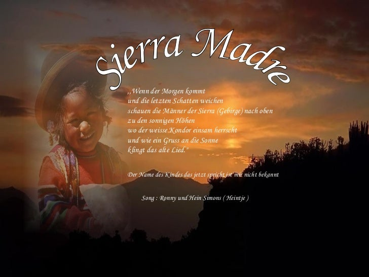 Sierra Madre ,,Wenn der Morgen kommt und die letzten Schatten weichen schauen die Männer der Sierra (Gebirge) nach oben zu...