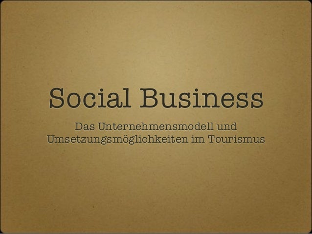 Social Business in Tourism (Presentation of Bachelor Thesis) - German Version