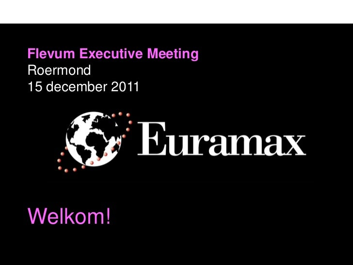 Flevum Executive MeetingRoermond15 december 2011Welkom!