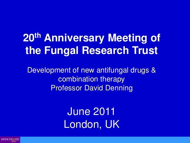 Fungal Research Trust 20th Anniversary Meeting June 2011 - Professor David Denning