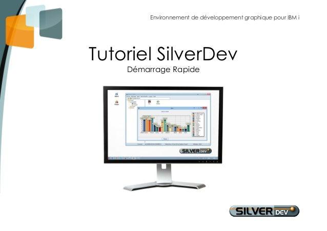 Environnement de développement graphique pour IBM i  Tutoriel SilverDev  Démarrage Rapide