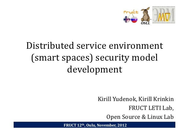 Distributed service environment (smart spaces) security model          development                         Kirill Yudenok,...