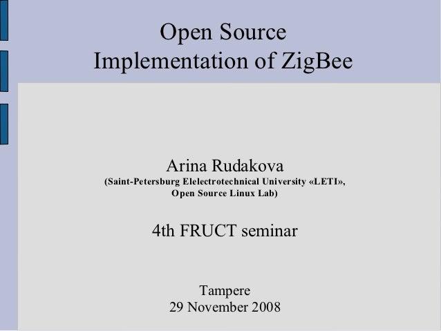Open SourceImplementation of ZigBee              Arina Rudakova(Saint-Petersburg Elelectrotechnical University «LETI»,    ...