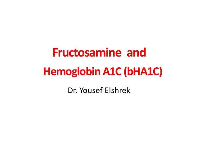 Fructosamine andHemoglobin A1C (bHA1C)Dr. Yousef Elshrek