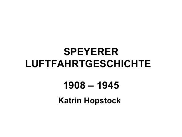 SPEYERERLUFTFAHRTGESCHICHTE1908 – 1945Katrin Hopstock