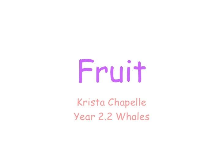 Fruit krista chapelle