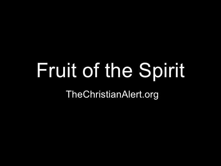 Fruit of the Spirit TheChristianAlert.org