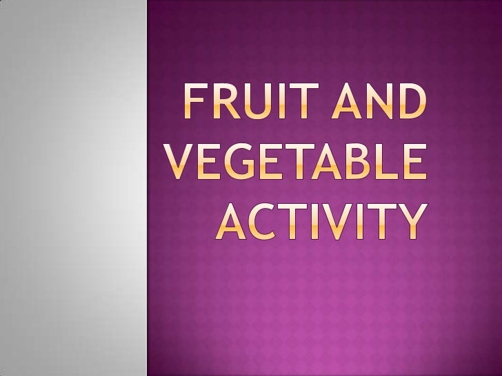 Fruit and vegetable activity