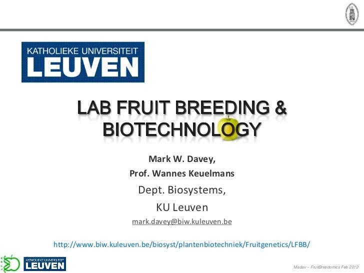FruitBreedomics 1st Annual meeting 20120208 Presentation of new partners KUL