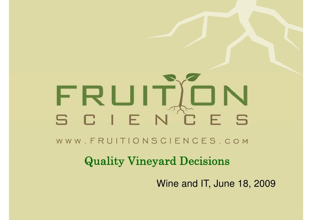 Quality Vineyard Decisions             Wine and IT, June 18, 2009