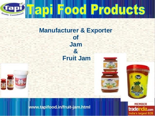 Manufacturer & Exporter of Jam & Fruit Jam www.tapifood.in/fruit-jam.html